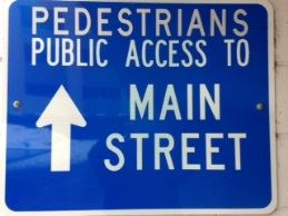 Pedestrians Public Access to Main Street Sign